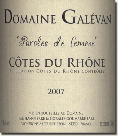 """2007 Domaine Galevan Côtes du Rhône """"Paroles de Femme"""""""